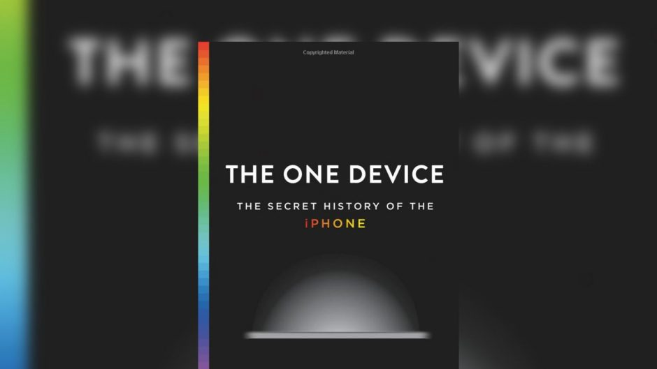 «The One Device: The Secret History of the iPhone» - новая книга про создание iPhone